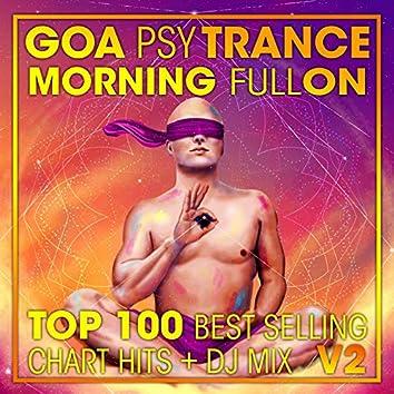 Goa Psy Trance Morning Fullon Top 100 Best Selling Chart Hits + DJ Mix V2
