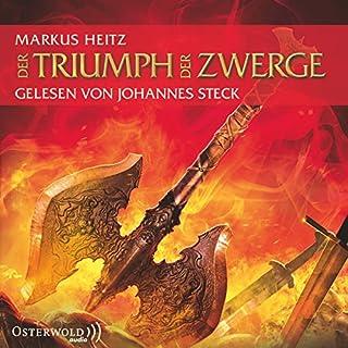 Der Triumph der Zwerge     Die Zwerge 5              Autor:                                                                                                                                 Markus Heitz                               Sprecher:                                                                                                                                 Johannes Steck                      Spieldauer: 23 Std. und 16 Min.     2.766 Bewertungen     Gesamt 4,7