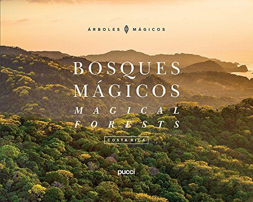 Costa Rica - Magical Forests (Bosques Magicos / Magical Forests) (English and Spanish Edition)
