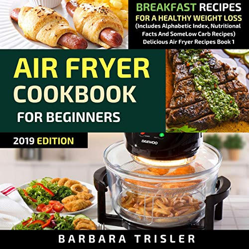 Air Fryer Cookbook for Beginners: Breakfast Recipes for a Healthy Weight Loss cover art