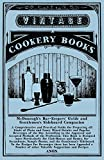 McDonough's Bar-Keepers' Guide and Gentlemen's Sideboard Companion: A Comprehensive and Practical Guide for Preparing all Kinds of Plain and Fancy Mixed ... Methods of the Profession...