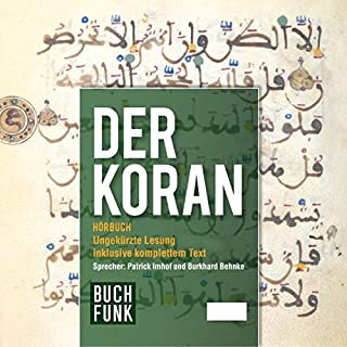 Der Koran                   Autor:                                                                                                                                 N.N.                               Sprecher:                                                                                                                                 Burkhard Behnke,                                                                                        Patrick Imhof                      Spieldauer: 21 Std. und 22 Min.     167 Bewertungen     Gesamt 4,1