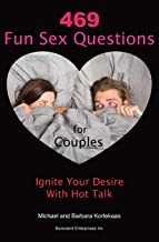 469 Fun Sex Questions for Couples: Ignite Your Desire With Hot Talk
