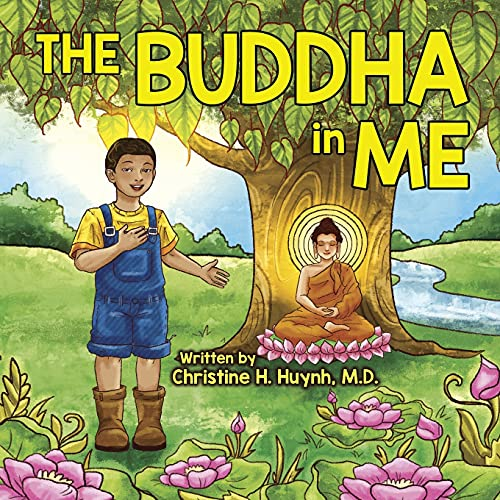 The Buddha in Me: A Children's Picture Book Showing Kids How To Develop Mindfulness, Patience, Compassion (And More) From The 10 Merits Of The ... the Buddha's Teachings into Practice)
