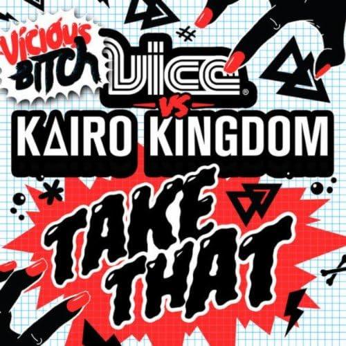 ViCE & Kairo Kingdom