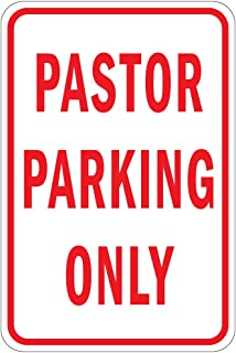 Pastor Parking Only Aluminum Metal Sign 12 in X 18 in