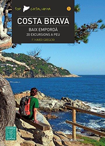 Costa Brava. Baix Empordà. 20 Excursions A Peu: 1 (Top Catalunya)