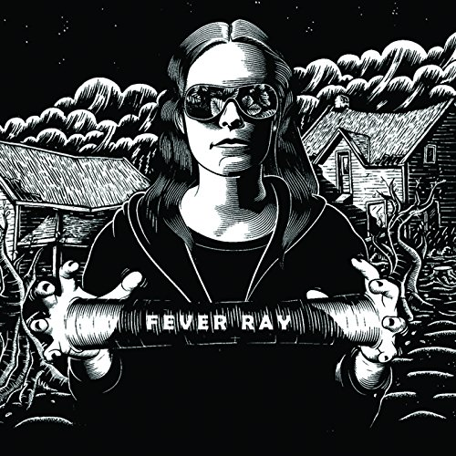 Fever Ray [Explicit]