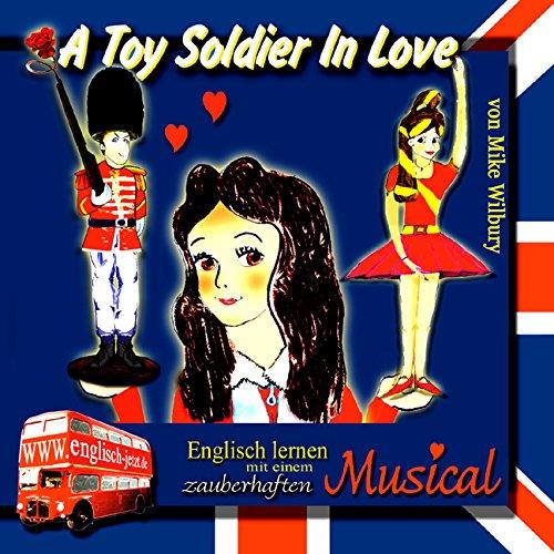 A Toy Soldier In Love - Englisch lernen mit einem zauberhaften Musical