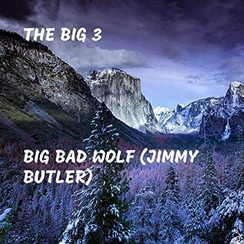 Big Bad Wolf (Jimmy Butler)