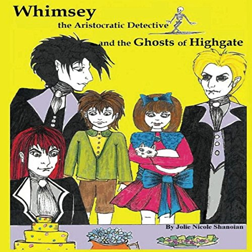 Whimsey the Aristocratic Detective and the Ghosts of Highgate audiobook cover art