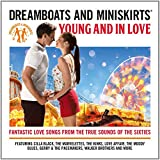 Dreamboats & Miniskirts: Young And In
