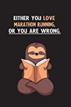 Either You Love Marathon Running, Or You Are Wrong.: Yearly Home Family Planner with Philoslothical Sloth Help