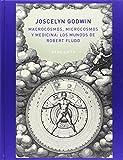 Macrocosmos, Microcosmos y Medicina: Los Mundos de Robert Fludd (IMAGINATIO VERA)...