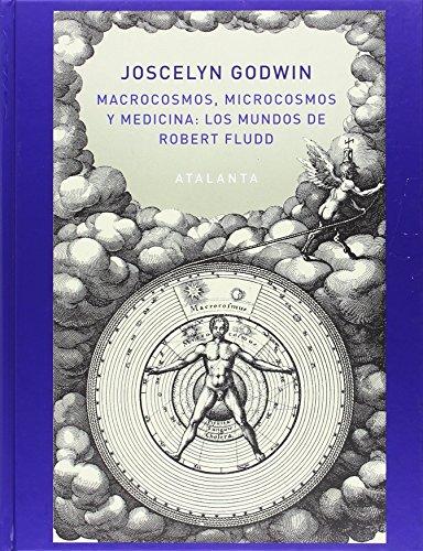 Macrocosmos, Microcosmos y Medicina: Los Mundos de Robert Fludd (IMAGINATIO VERA)