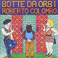 Botte Da Orbi by Roberto Colombo