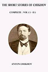 The Short Stories of Chekhov : Complete : ( Volume 1-13 ) (English Edition) eBook Kindle