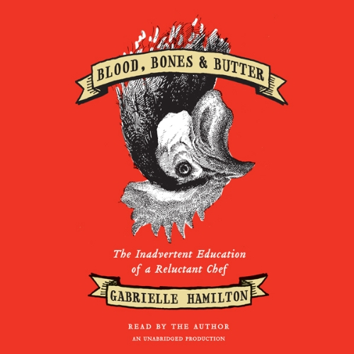 Blood, Bones & Butter  By  cover art