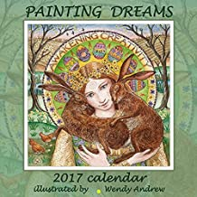 Painting Dreams Wendy Andrew's Calendar 2017 by Wendy Andrew (2016-08-01)