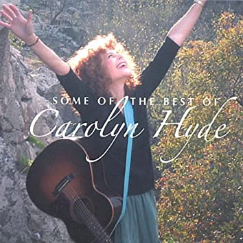Some of the Best of Carolyn Hyde