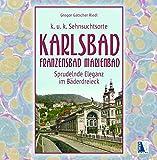Karlsbad - Franzensbad - Marienbad: Sprudelnde Eleganz im Bäderdreieck