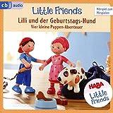 HABA Little Friends - Lilli und der Geburtstags-Hund: Vier kleine Puppen-Abenteuer zum Hören und Mitspielen! (HABA Little Friends Hörspiele, Band 4)