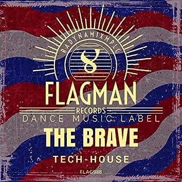 The Brave Tech House