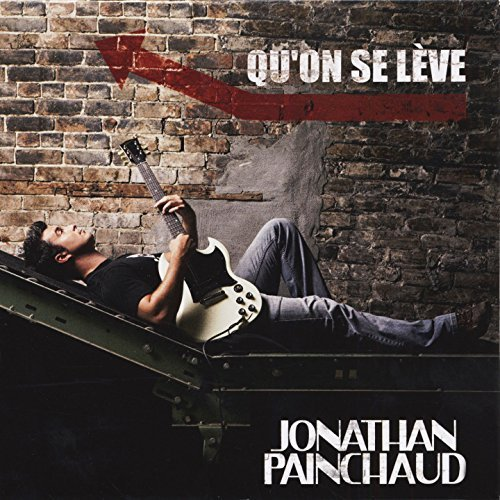 Qu\'on Se Leve by Jonathan Painchaud (2007-09-17?