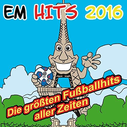 EM Hits 2016 – Die größten Fußballhits aller Zeiten