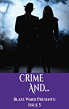 Crime And... (Blaze Ward Presents Book 5)
