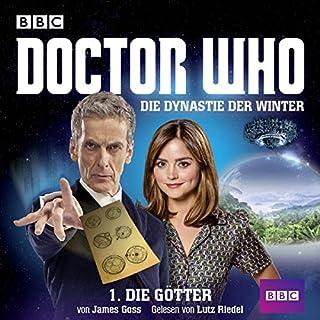Die Götter     Doctor Who - Die Dynastie der Winter 1              Autor:                                                                                                                                 James Goss                               Sprecher:                                                                                                                                 Lutz Riedel                      Spieldauer: 1 Std. und 28 Min.     90 Bewertungen     Gesamt 4,5