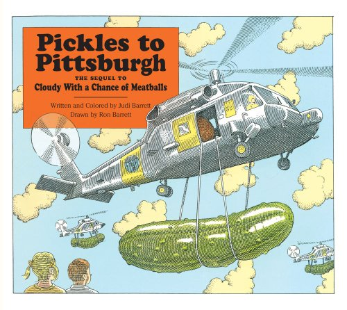 Pickles To Pittsburgh The Sequel To Cloudy With A Chance Of Meatballs : A Sequel To I Cloudy With A Chance Of Meatballs (Cloudy With A Chance Of Meatballs Illustrations)