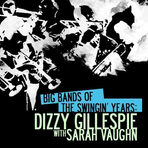 Dizzy Gillespie With Sarah Vaughn