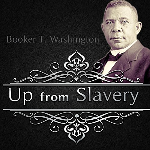 Up from Slavery Audiobook By Booker T. Washington cover art