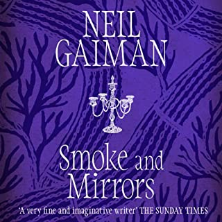 Smoke and Mirrors                   By:                                                                                                                                 Neil Gaiman                               Narrated by:                                                                                                                                 Neil Gaiman                      Length: 10 hrs and 36 mins     191 ratings     Overall 4.4