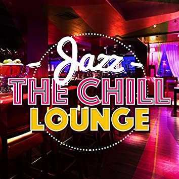 Jazz: The Chill Lounge