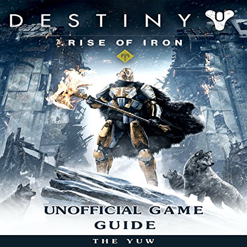 Destiny Rise of Iron Unofficial Game Guide audiobook cover art