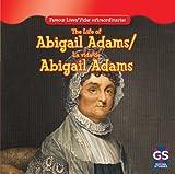 The Life of Abigail Adams / La Vida De Abigail Adams (Famous Lives / Vidas Extraordinarias)
