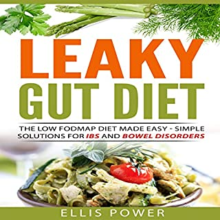 The Leaky Gut Diet: The FODMAP Diet Made Easy - Simple Solutions for IBS and Bowel Disorders cover art
