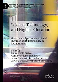 Science, Technology, and Higher Education: Governance Approaches on Social Inclusion and Sustainability in Latin America (...