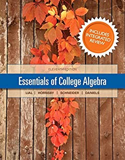Essentials of College Algebra with Integrated Review and Worksheets Plus New Mylab Math with Pearson Etext-- Access Card P...