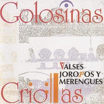 Golosinas Criollas. Valses Joropos y Merengues