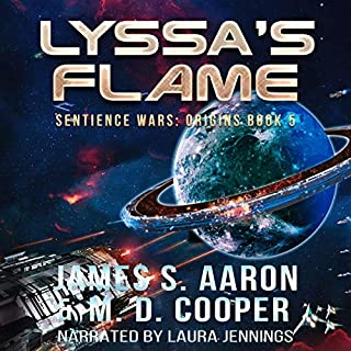 Lyssa's Flame     Aeon 14: The Sentience Wars: Origins, Book 5              Written by:                                                                                                                                 M. D. Cooper,                                                                                        James S. Aaron                               Narrated by:                                                                                                                                 Laura Jennings                      Length: 11 hrs and 8 mins     Not rated yet     Overall 0.0