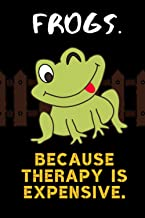 Frogs. Because Therapy Is Expensive.: Blank Lined Journal Notebook Frog Gift for Frog Lovers