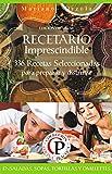 RECETARIO IMPRESCINDIBLE 4: ENSALADAS, SOPAS, TORTILLAS Y OMELETTES: 336 recetas seleccionadas para preparar y disfrutar (Cocina Práctica - Edición Premium)