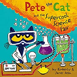Pete the Cat and the Supercool Science Fair by [James Dean, Kimberly Dean]