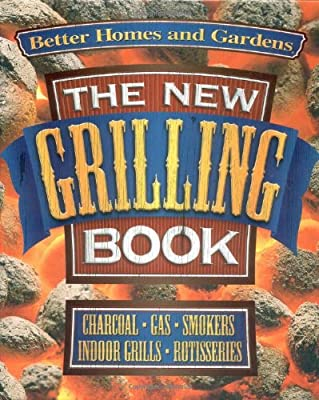 The New Grilling Book (Better Homes and Gardens Test Kitchen) from Better Homes and Gardens