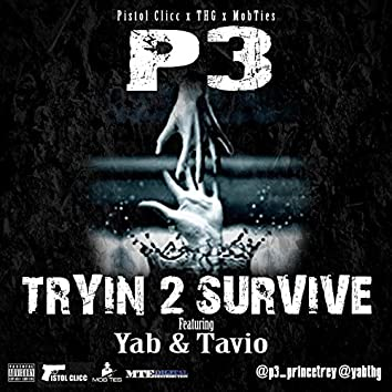 Tryin 2 Survive (feat. Yab & Tavio)