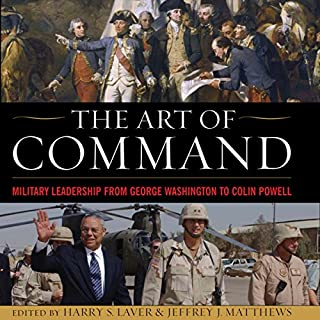 The Art of Command: Military Leadership from George Washington to Colin Powell audiobook cover art