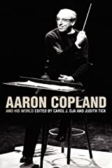 Aaron Copland and His World (The Bard Music Festival Book 16) Kindle Edition